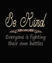 Be Kind Quote Says Everyone Is...