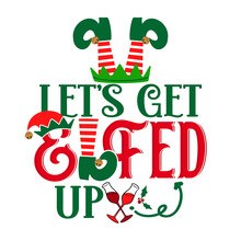 Let's Get Elfed Up - Phrase Fo...