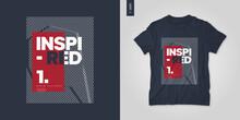 Inspired. T-shirt Vector Design, Poster, Print, Template