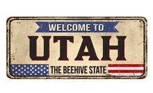 Welcome To Utah Vintage Rusty Metal Sign