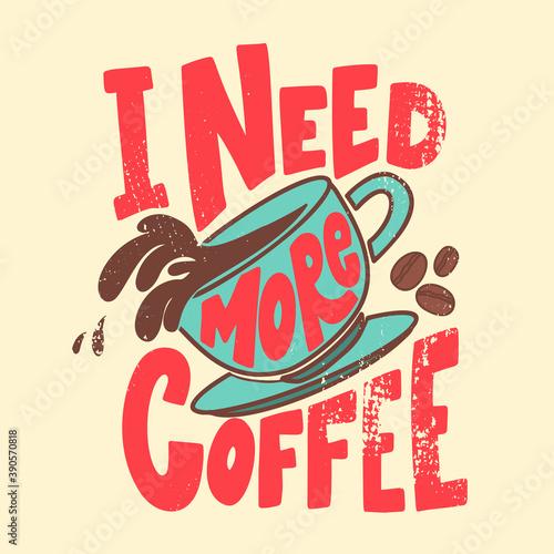 Obraz na plátne I need more coffee