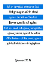 Put On The Whole Armour Of God, That Ye May Be Able To Stand Against The Wiles Of The Devil. Bible Verse Quote