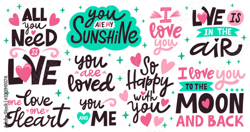 Obraz Love lettering quotes. Romantic valentines day messages, handwritten lettering romantic phrases. Positive love quote vector illustration set. All you need is love, you are my sunshine - fototapety do salonu