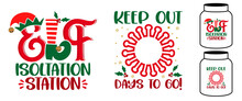 Elf Isolation Station, Keep Out ... Days To Go - Phrase For Christmas Baby / Kid Clothes Or Ugly Sweaters. Hand Drawn Lettering For Xmas Greetings Cards, Invitations. Good For Elf Mason Jar Label.
