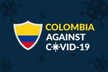 Colombia Against Covid-19 Campaign - Vector Flat Design Illustration : Suitable For World Theme, Health / Medical Theme, Humanity Theme, Infographics And Other Graphic Related Assets.