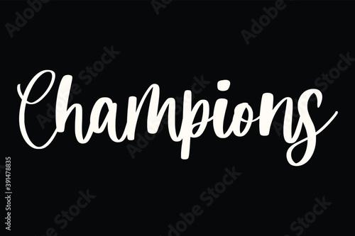 Fotografie, Tablou Champions Handwritten Font White Color Text On Black Background