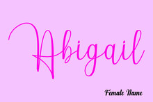 Abigail-Female Name Brush Calligraphy Dork Pink Color Text On Light Pink Background