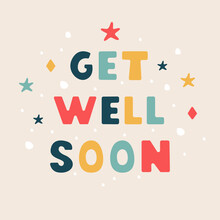 Get Well Soon Lettering Illustration In Modern Flat Style . Vector Hand Drawn Design
