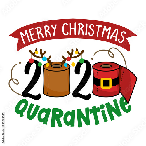Merry Christmas 2020 Quarantine - Cartoon doodle drawing toilet papers in Santa costume and with reindeer antlers. Text for self quarantine times. Xmas decoration. Lettering typography poster.