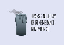 Transgender Day Of Remembrance Vector. Black Extinguished Candle Smoke Icon Vector. Black Candle Metaphor Death Vector. Transgender Day Of Remembrance Poster, November 20. Important Day