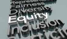 Equity Diversity Inclusion Fairness Equality Words 3d Illustration