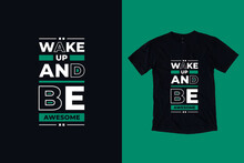 Wake Up And Be Awesome Modern Typography Geometric Inspirational Quotes T Shirt Design