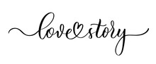 Love Story - Hand Drawn Calligraphy Inscription.