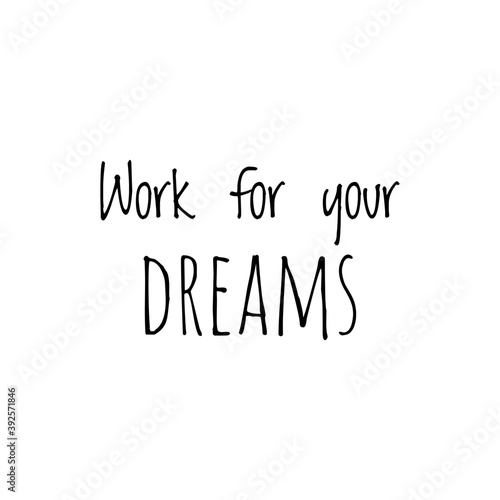 Fotografía Illustration about work for your dreams, work hard for your dreams