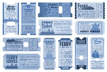 Tickets To Ferry Boat, Ship Cr...