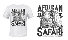 African Safari Club T-shirt Vector Print With Hippo. African Hippopotamus Muzzle Engraved Illustration And Typography. Trophy And Sport Hunting Club Apparel Custom Print Design With Savanna Animal