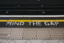 Mind The Gap Sign An A Platform Of An Underground Station, London, UK.