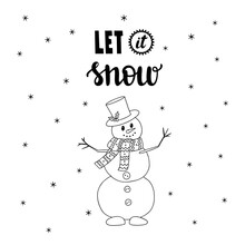 Snowman In Doodle Style And Words Written By Hand-Let It Snow. Hand-drawn Letters And Decorative Elements. Black And White Vector Illustration. Isolated On A White Background.