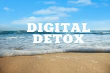 Text Digital Detox And Beautif...