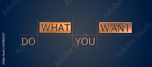 Do what you want con sfondo colorato Fototapet