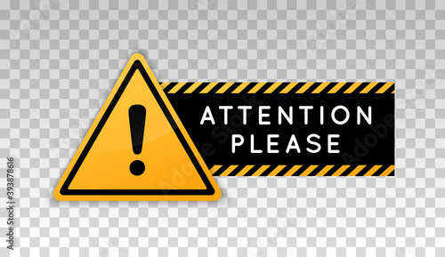 Obraz Attention please sign. Note hazard warning caution board. Exclamation mark. Notice triangle frame, striped ribbon. Precaution message on banner. Design with alert icon. Concept dangerous areas. Vector - fototapety do salonu