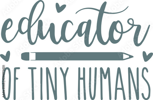 Tela educator of tiny humans logo sign inspirational quotes and motivational typograp