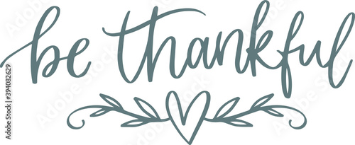 Leinwand Poster be thankful background logo sign inspirational quotes and motivational typograph