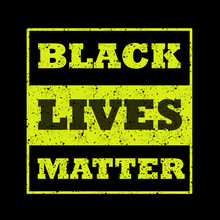 Black Lives Matter Yellow Stamp Sign On Black Background