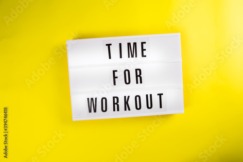 Time For Workout text on lightbox on yellow background isolated. love healthy and take care you self, weight loss concept concept