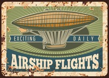 Zeppelin Rusty Metal Plate, Vector Vintage Airship Rust Tin Sign, Dirigible Flights Retro Poster. Air Adventure, Invitation Or Advertising Grunge Card. Antique Transportation Vehicle For Air Travel
