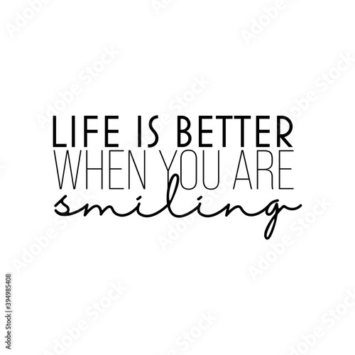 """Life is Better When You Are Smilling"" Fototapete"
