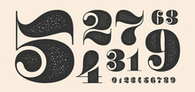 Number Font. Font Of Numbers In Classical French Didot Or Didone Style With Contemporary Geometric Design And Texture. Vintage And Old School Retro Typographic For Magazine. Vector Illustration