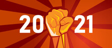 2021 New Year Spirit Of Strength And Fight Hand Fist Show Resistance And Power To Struggle
