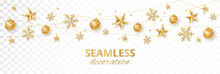 Seamless Holiday Decoration. Christmas Golden Glitter Border. Festive Vector Background Isolated On White. Gold Ornaments, Stars And Snowflakes Garland. For New Year Banners, Headers, Party Posters.