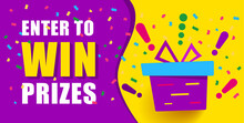 Bright Banner With Text, Enter To Win Prizes. Gift Box On Yellow Background And Exclamation Marks. Fireworks Or Confetti Around. Vector Banner In Modern Flat Style
