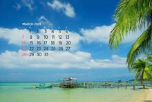Calendar March 2021. Sea, Ocean, Beach, Tropical, Nature Theme. A2. 60 X 40 Cm. 15.75 X 23.62 Inches