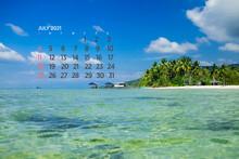 Calendar July 2021. Sea, Ocean, Beach, Tropical, Nature Theme. A2. 60 X 40 Cm. 15.75 X 23.62 Inches