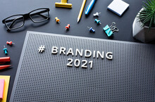 Branding 2021 Text On Modern Desk.business Creativity.Marketing And Strategy To Success