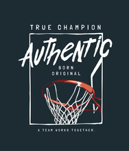Authentic Slogan With Basketball Hoop In Square Frame Illustration