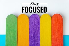 STAY FOCUSED Text And Colorful...