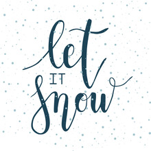 Let It Snow. Vector Christmas Phrase Calligraphy. Handwritten Modern Brush Lettering. Snowflake. Hand Drawn Design Elements In Trendy Tidewater Green Color.