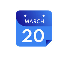 March 20 Date On A Single Day Calendar In Flat Style, 20 March Calendar Icon