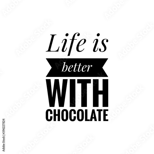 Canvas Print ''Life is better with chocolate'' Lettering