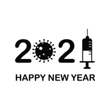 Happy New Year 2021 Covid 19 And Vaccine Concept