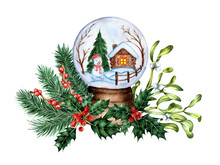 A Souvenir Ball With Snow Decorated With Fir Branches, Mistletoe And Holly. Watercolor Decor Snowman, Hut And Trees In A Glass Ball. Isolated On White Background. Drawn By Hand.