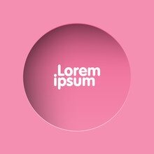 Vector Realistic Illustration Of Pink Paper With Shadow, Round Shaped Hole On Color Background With Frame For Text Or Photo