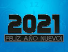 Feliz Año Nuevo 2021 Con Fondo De Relojes