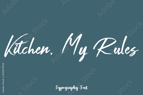 Fotomural Kitchen, My Rules Handwriting Text  Phrase On Dork Gray Background