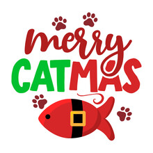 We Wish You A Merry Catmas - Cat Calligraphy Phrase For Christmas. Hand Drawn Lettering For Xmas Greetings Cards, Invitations. Good For T-shirt, Mug, Scrap Booking, Gift, Printing Press. Holiday Quote