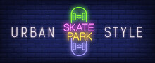 Urban Style Skate Park Neon Sign